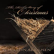 The Real Story of Christmas (       UNABRIDGED) by W. Cleon Skousen Narrated by Mark Deakins
