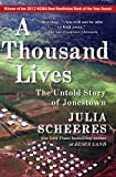 A Thousand Lives: The Untold Story of Jonestown (1416596402) by Scheeres, Julia