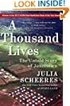 A Thousand Lives: The Untold Story of...