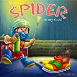 Childrens Book: Theres a Spider in My Shoe! (Silly Rhyming Illustrated Childrens Picture Book for Ages 2-100)