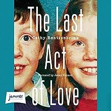 The Last Act of Love | Livre audio Auteur(s) : Cathy Rentzenbrink Narrateur(s) : Jenny Funnell