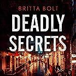 Deadly Secrets: Pieter Posthumus Mystery, Book 3 | Britta Bolt