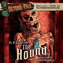 Tales from Beyond the Pale: H. P. Lovecraft's The Hound  by Dennis Paoli, Stuart Gordon Narrated by Larry Fessenden, Glenn McQuaid, Barbara Crampton, Ezra Godden, Chris McKenna
