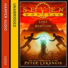 Lost in Babylon: Seven Wonders, Book 2 (       UNABRIDGED) by Peter Lerangis Narrated by Johnathan McClain