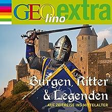 Burgen, Ritter und Legenden. Auf Zeitreise ins Mittelalter (GEOlino extra Hör-Bibliothek) (       ungekürzt) von Martin Nusch Gesprochen von: Wigald Boning, div.