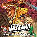 Captain Hazzard: Python Men of the Lost City Audiobook by Ron Fortier, Chester Hawks Narrated by Joshua Nicholson