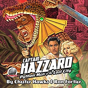Captain Hazzard: Python Men of the Lost City Audiobook