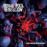 Awoken Broken by Primal Rock Rebellion (2012-04-17)