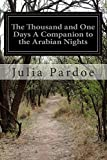 img - for The Thousand and One Days A Companion to the Arabian Nights book / textbook / text book