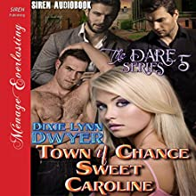 Town of Chance: Sweet Caroline: The Dare Series, Book 5 Audiobook by Dixie Lynn Dwyer Narrated by Olivia Peppersmith