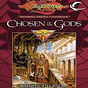 Chosen of the Gods: Dragonlance: The Kingpriest Trilogy, Book 1 | [Chris Pierson]