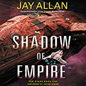 Shadow of Empire: Far Stars, Book One | Jay Allan