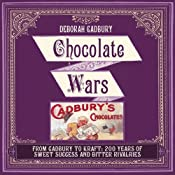 Chocolate Wars: The 150-Year Rivalry Between the World's Greatest Chocolate Makers | [Deborah Cadbury]