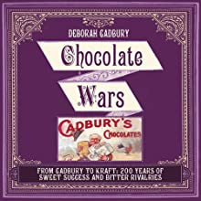 Chocolate Wars: The 150-Year Rivalry Between the World's Greatest Chocolate Makers (       UNABRIDGED) by Deborah Cadbury Narrated by Deborah Cadbury