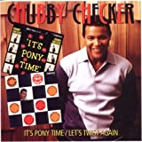 Chubby Checker It's Pony Time/Let's Twist Again