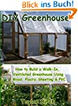 DIY Greenhouse: How to Build a Walk-I...