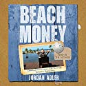 Beach Money: Creating Your Dream Life Through Network Marketing Hörbuch von Jordan Adler Gesprochen von: Jordon Adler