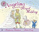 Katharine Holabird Angelina and the Royal Wedding (Angelina Ballerina)