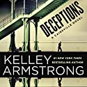 Deceptions: A Cainsville Novel, Book 3 Audiobook by Kelley Armstrong Narrated by Carine Montbertrand, Mozhan Marno