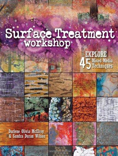 Surface Treatment Workshop: Explore 45 Mixed Media Techniques