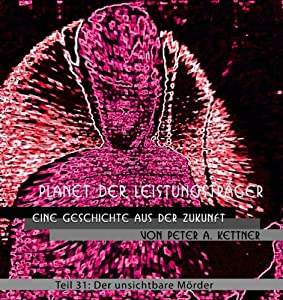 Der unsichtbare Mörder (Planet der Leistungsträger 31) Hörbuch