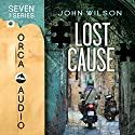 Lost Cause: Seven, Book 2 Audiobook by John Wilson Narrated by Mark Ashby