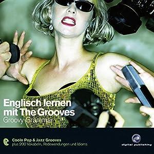 Englisch lernen mit The Grooves - Groovy Grammar Hörbuch