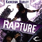 Rapture: Book Three of the Bel Dame Apocrypha (       UNABRIDGED) by Kameron Hurley Narrated by Emily Bauer