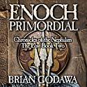Enoch Primordial: Chronicles of the Nephilim, Book 2 (       UNABRIDGED) by Brian Godawa Narrated by Brian Godawa