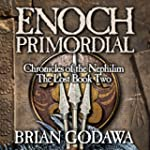Enoch Primordial: Chronicles of the N...