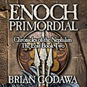 Enoch Primordial: Chronicles of the Nephilim, Book 2 | Brian Godawa