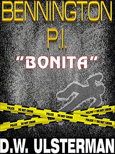 BENNINGTON P.I.  BONITA: A crime conspiracy thriller... PDF