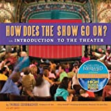 img - for How Does the Show Go On Update: An Introduction to the Theater book / textbook / text book