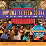 How Does the Show Go on Update: An Introduction to the Theaterby Thomas Schumacher