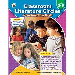 Classroom Literature Circles, Grades 3 - 5: A Practical, Easy Guide