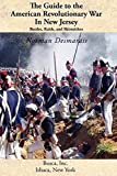 img - for The Guide to the American Revolutionary War in New Jersey: Battles, Raids and Skirmishes by Norman Desmarais (2011-05-11) book / textbook / text book