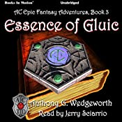 Essence of Gluic: Thorik Dain Series, Book 3 | Anthony G. Wedgeworth