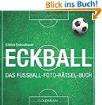 Eckball: Das Fu�ball-Foto-R�tsel-Buch