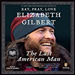 The Last American Man | Elizabeth Gilbert