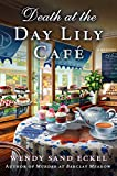 Death at the Day Lily Cafe: A Mystery (Rosalie Hart)