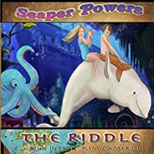 The Riddle: Seaper Powers, Book 4 (       UNABRIDGED) by Kim Cameron Narrated by Kim Cameron