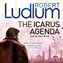 The Icarus Agenda (       UNABRIDGED) by Robert Ludlum Narrated by Scott Brick