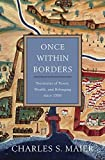 img - for Once Within Borders: Territories of Power, Wealth, and Belonging since 1500 book / textbook / text book