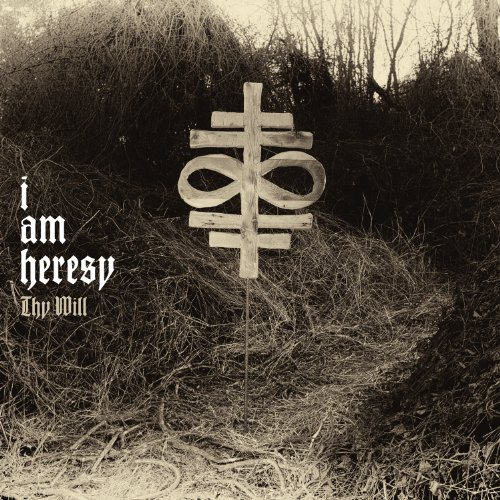 I Am Heresy-Thy Will-2014-FNT Download