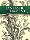img - for Fantastic Ornament, Series Two: 118 Designs and Motifs (Dover Pictorial Archive) by Hauser, A. (2013) Paperback book / textbook / text book