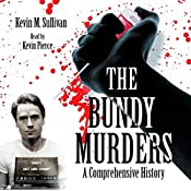 The Bundy Murders: A Comprehensive History | [Kevin M. Sullivan]