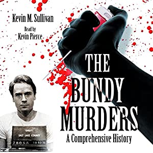 The Bundy Murders: A Comprehensive History Audiobook