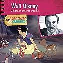 Walt Disney: Zeichner unserer Träume (Abenteuer & Wissen) Hörbuch von Ute Welteroth Gesprochen von: Frauke Poolman