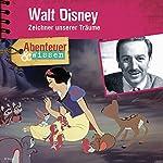 Walt Disney: Zeichner unserer Träume (Abenteuer & Wissen) | Ute Welteroth