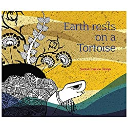 Earth Rests on a Tortoise: 2 (Santal Creation Stories)